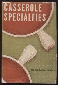 Casserole Specialties [A Cookbook / Recipe Collection / Compilation of  Fresh Ideas, Traditional / Regional Fare, Comprehensive Cooking  Instructions & Techniques explained]