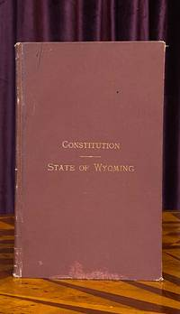 [SUFFRAGE]. Constitution. State of Wyoming [cover title, the title reading simply]: Constitution