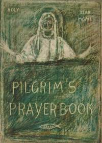 Pilgrim's Prayer Book. by Central Committee for the Holy Year - Paperback - 1949 - from Inanna Rare Books Ltd. (SKU: 73013AB)