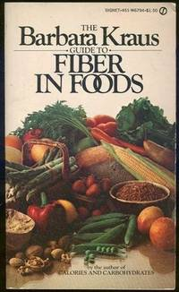 BARBARA KRAUS GUIDE TO FIBER IN FOODS, Kraus, Barbara