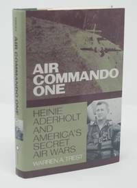 Air Commando One:  Heinie Aderholt and America's Secret Air Wars by  Warren A Trest - Hardcover - Second Printing - (2000) - from James F. Balsley, Bookseller (SKU: 16968)