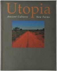 image of Utopia Ancient Cultures New Forms The Holmes a Court Collection in association with the Art Gallery of Western Australia