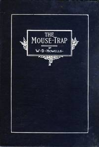 The Mouse-Trap by  W. D Howells - Hardcover - 1904 - from Kayleighbug Books and Biblio.com