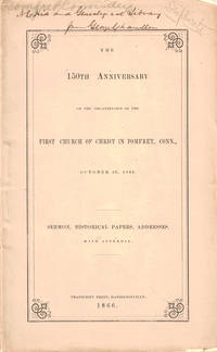 The 150th Anniversary of the Organization of the First Church of Christ in Pomfert, Conn., October 26, 1865