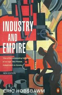 image of Industry and Empire: From 1750 to the Present Day