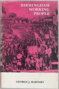 image of Birmingham Working People a History of the Labour Movement in Birmingham 1650-1914