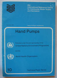 Hand Pumps For Use in Drinking Water Supplies in Development Countries: Technical Paper No. 10,...