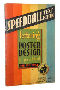 Speedball Text Book: Lettering, Poster Design for Pen and Brush, 14th Edition by George, Ross F - 1941