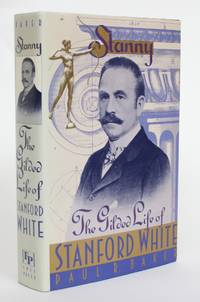 image of Stanny: The Gilded Life of Stanford White