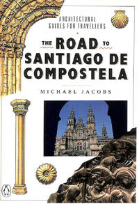 The Road to Santiago De Compostela (Architectural Guides For Travellers)