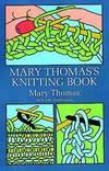 image of Mary Thomas's Knitting Book