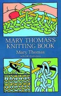 Mary Thomas's Knitting Book by Mary Thomas - 1972-06-03