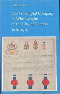 The Worshipful Company of Wheelwrights of the City of London, 1670-1970