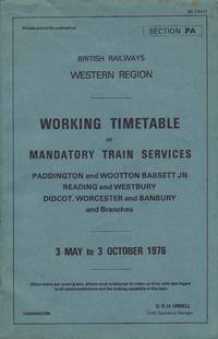British Railways Western Region Working Timetable of Mandatory Train Services Paddington and Wootton Bassett JN Reading and Westbury Didcot, Worcester and  Banbury and Branches 3 May to 3 October 1976