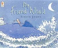 My Friend Whale by  Simon James - Paperback - 2003 - from ThriftBooks (SKU: G0744598052I5N00)