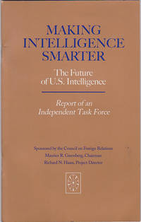 Making Intelligence Smarter: The Future Of U.S. Intelligence : Report of an  Independent Task Force