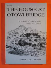 image of The House at Otowi Bridge : The Story of Edith Warner and Los Alamos (Zia Bks.)