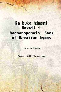 Ka buke himeni Hawaii i hooponoponoia: Book of Hawaiian hymns 1872 [Hardcover]