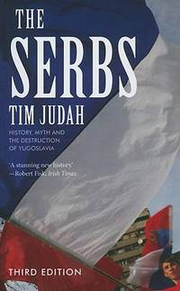 image of The Serbs : History, Myth and the Destruction of Yugoslavia