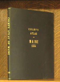 ATLAS OF THE STATE OF MAINE INCLUDING STATISTICS AND DESCRIPTIONS OF ITS HISTORICAL, EDUCATIONAL....(COLBY'S ATLAS) 1884