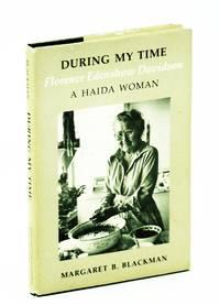 During My Time: Florence Edenshaw Davidson - A Haida Woman