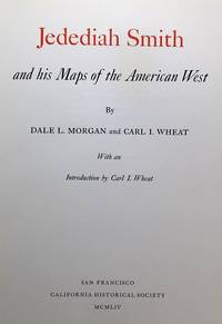 Jedediah Smith and his Maps of the American West