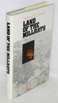 Land of the millrats; urban folklore in Indiana's Calumet region. [sub-title from dj]