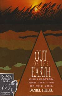 Out of the Earth: Civilization and the Life of the Soil