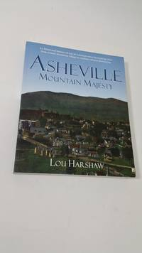 Asheville: Mountain Majesty (An Illustrated History)