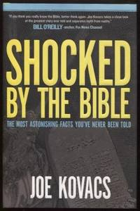 Shocked by the Bible :  The Most Astonishing Facts You've Never Been Told   The Most Astonishing Facts You've Never Been Told