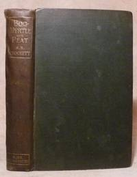 Bog-Myrtle and Peat : Tales Chiefly of Galloway Gathered from the Years 1889 to 1895 by  S. R Crockett - Hardcover - 1895 - from Bensons Antiquarian Books (SKU: 012131)