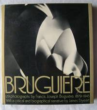 Bruguiere His Photographs and His Life