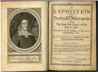 AN EXPOSITION WITH PRACTICALL OBSERVATIONS UPON THE THREE FIRST CHAPTERS OF THE BOOK OF JOB.  DELIVERED IN XXI. LECTURES, AT MAGNUS NEAR THE BRIDGE, LONDON