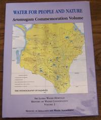 Water for People and Nature: Arumugam Commemoration Volume (History of Water conservation, Vol. 2)