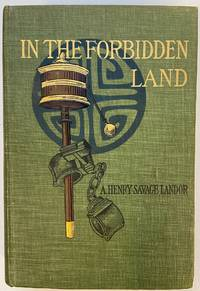 image of In the Forbidden Land: An Account of a Journey into Tibet Capture by the Tibetan Lamas and Soldiers, Imprisonment, Torture and Ultimate Release brought about by Dr. Wilson and the Political Peshkar Karak Sing-Pal.; Volume I ONLY