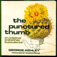 The Punctured Thumb: Or, Cactus and Other Succulents