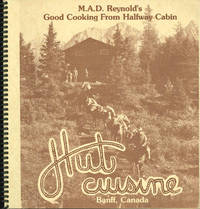 M.A.D. REYNOLD'S GOOD COOKING FROM HALFWAY CABIN by  Mark Reynolds - Paperback - 1st - from Well Read Books and Biblio.com