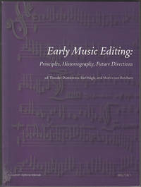 Early Music Editing: Principles, Historiography, Future Directions  (Collection Epitome Musicale)