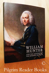 image of William Hunter and the Anatomy of the Modern Museum.