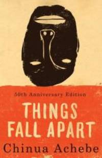 Things Fall Apart: A Novel by Chinua Achebe - Paperback - 2009-04-05 - from Books Express (SKU: 0385667833n)