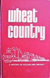 image of Wheat Country: A History of Vulcan and District