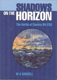 Shadows on the Horizon : The Battle of Convoy HX-233