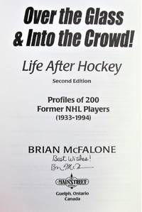image of Over the Glass & Into the Crowd! Life After Hockey. Second Edition