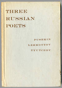 THREE RUSSIAN POETS  SELECTIONS FROM PUSHKIN, LERMONTOV AND TYUTCHEV