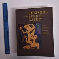 Amazons of the Avant-Garde. Alexandra Exter, Natalia Goncharova, Liubov Popova, Olga Rozanova, Varvara Stepanova, and Nadezhda Udaltsova