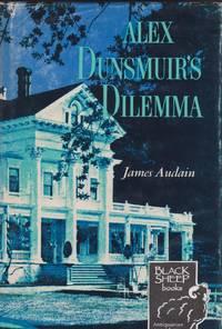 Alex Dunsmuir's Dilemma