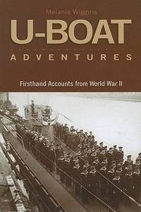 U-Boat Adventures : Firsthand Accounts from World War II