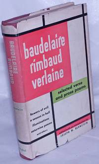 Baudelaire, Rimbaud, Verlaine; selected verse and prose poems