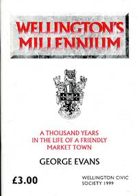 image of Wellington's Millennium, a thousand years in tghe life of a friendly Market Town