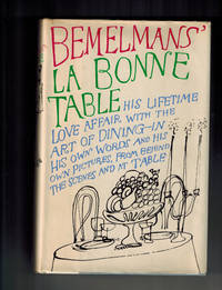 La Bonne Table : His Lifetime Love Affair with the Art of Dining - In His Own Words and His Own Pictures, from Behind the Scenes and at the Table